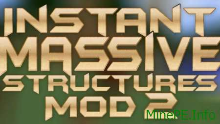 Мод Instant Massive Structure 2 1.9