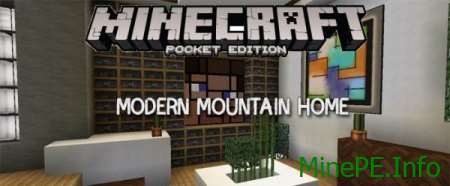 Карта Modern Mountain Home для Майнкрафт ПЕ 0.15.2 / 0.15.1 / 0.15.0