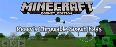 Мод Peacy's Throwable Spawn Eggs для Minecraft PE 0.15.4/0.15.3 /0.15.2 /0.15.1/0.15.0