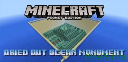 Карта Dried Out Ocean Monument для Minecraft PE 0.15.9, 0.15.7, 0.15.6, 0.15.4