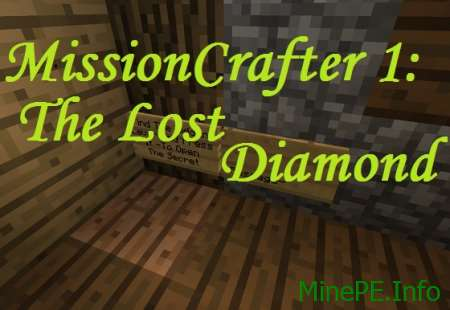 Карта MissionCrafter 1: The Lost Diamond для Minecraft PE 0.16.0