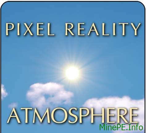 Текстур пак Pixel Reality - Atmosphere [128x] 1.10.2