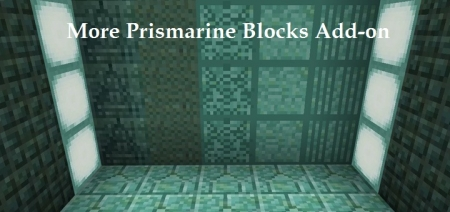 Аддон More Prismarine Blocks 1.0.4, 1.0.3, 1.0.0