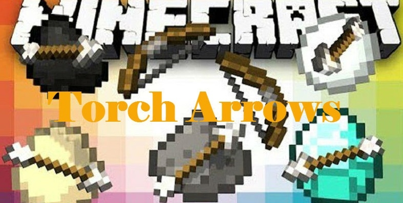 Мод Torch Arrows 1.12