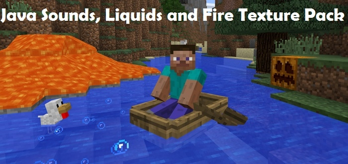 Текстуры Java Sounds, Liquids and Fire Texture Pack 1.2.0