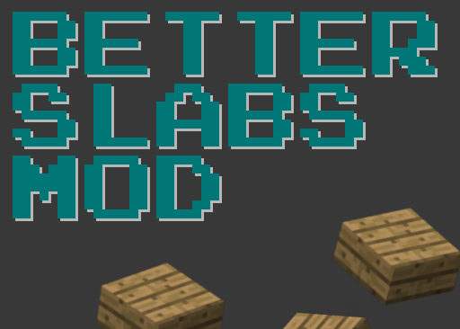 Мод Better Slabs 1.12